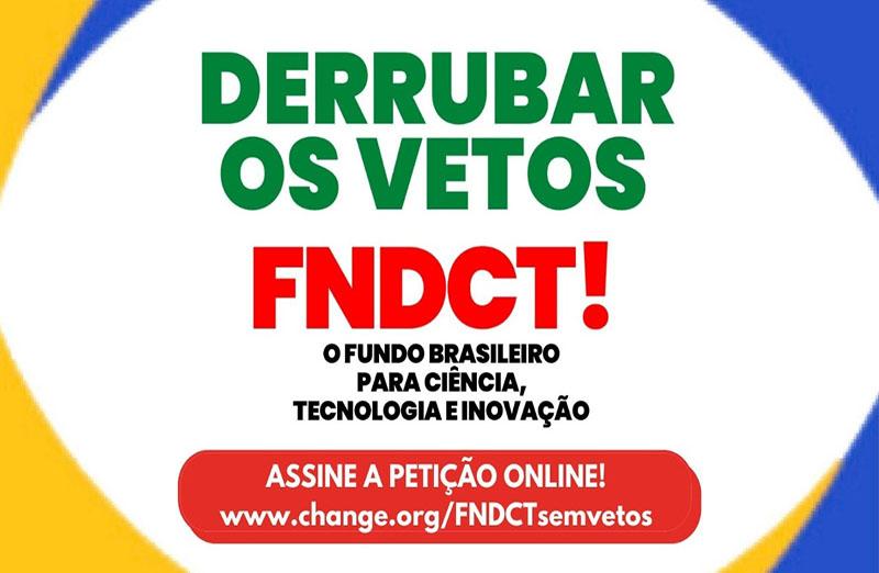 Acesse www.change.org/FNDCTsemvetos e ajude a chegar a 1 milhão de assinaturas! #FNDCTsemvetos